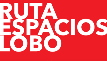 VISITAS GUIADAS RUTA ESPACIOS LOBO